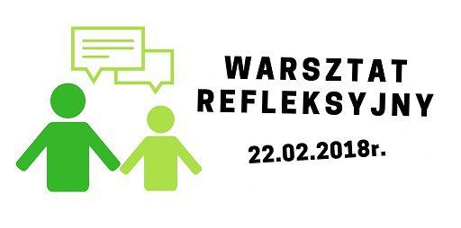 Podsumowanie warsztatu refleksyjnego 22.02.2018r.
