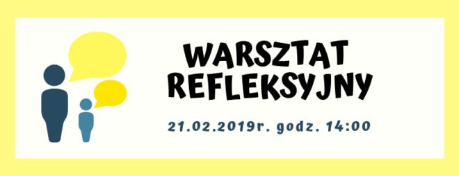 """ZAPRASZAMY NA WARSZTATY REFLEKSYJNE LGD """"MIĘDZY DALINEM I GOŚCIBIĄ""""- 21.02.2019r. godz.14.00"""