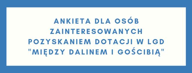 """Ankieta dla osób zainteresowanych pozyskaniem dotacji w LGD """"Między Dalinem i Gościbią"""""""