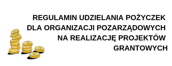 """Regulamin udzielania pożyczek organizacjom pozarządowym przez Stowarzyszenie Lokalna Grupa Działania """"Między Dalinem i Gościbią"""""""