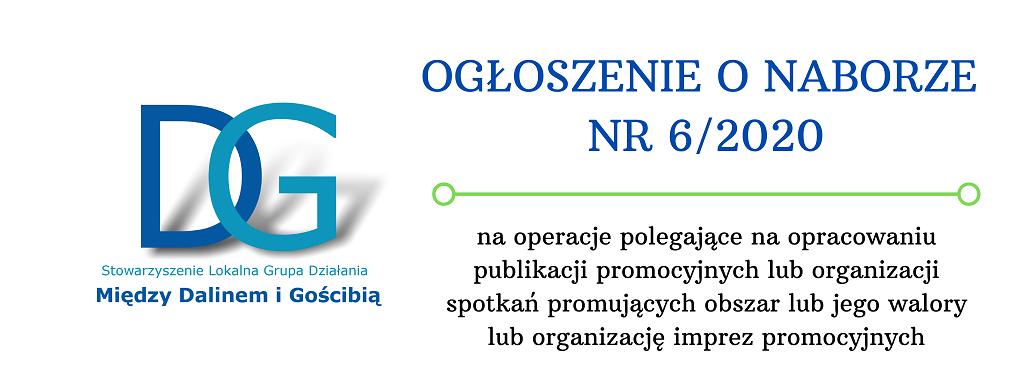 OGŁOSZENIE O NABORZE 6/2020- operacje polegające na opracowaniu publikacji promocyjnych lub organizacji spotkań promujących obszar lub jego walory lub organizację imprez promocyjnych