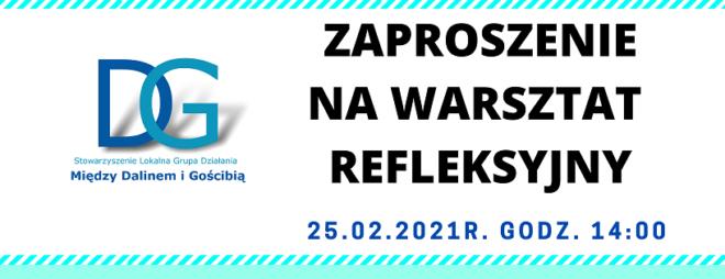 ZAPRASZAMY NA WARSZTAT REFLEKSYJNY – 25.02.2021r. godz.14.00