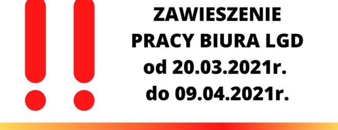 ZAWIESZENIE PRACY BIURA LGD od 20.03.2021r. do 09.04.2021r.