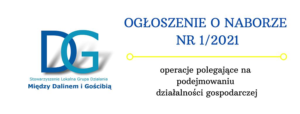 OGŁOSZENIE O NABORZE NR 1/2021- operacje polegające na podejmowaniu działalności gospodarczej