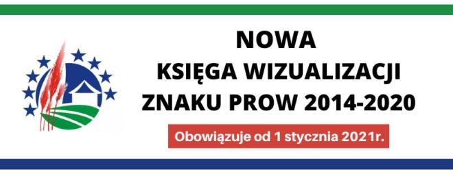 Księga wizualizacji znaku PROW 2014-2020 obowiązująca od 1 stycznia 2021r.